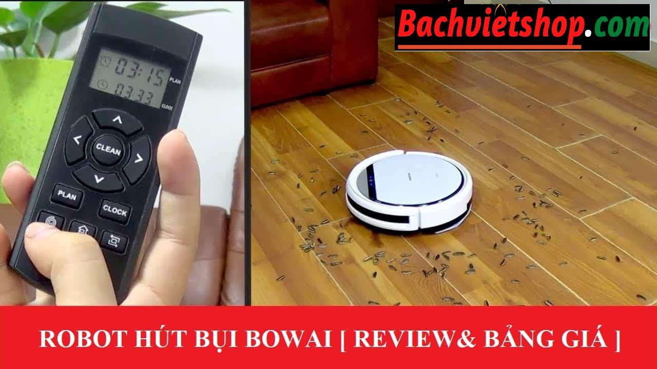 Có nên mua robot hút bụi lau nhà Bowai không?