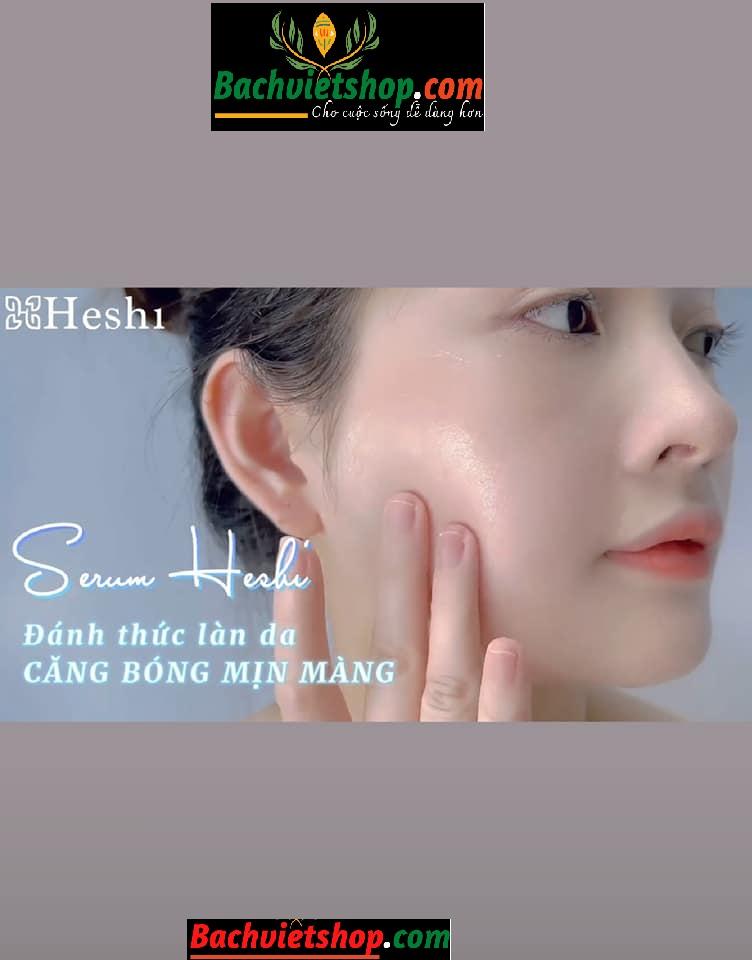 serum heshi giúp da căng bóng mịn màng như sương